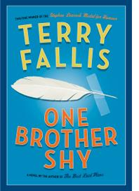 TERRY FALLIS: ONE BROTHER SHY