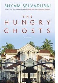 SHYAM SELVADURAI: THE HUNGRY GHOSTS
