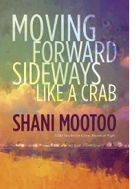 SHANNI MOOTOO: MOVING FORWARD SIDEWAYS LIKE A CRAB