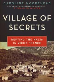 CAROLINE MOOREHEAD: VILLAGE OF SECRETS